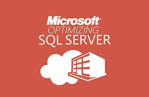 Microsoft: Optimizing SQL Server